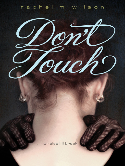 Title details for Don't Touch by Rachel M. Wilson - Available