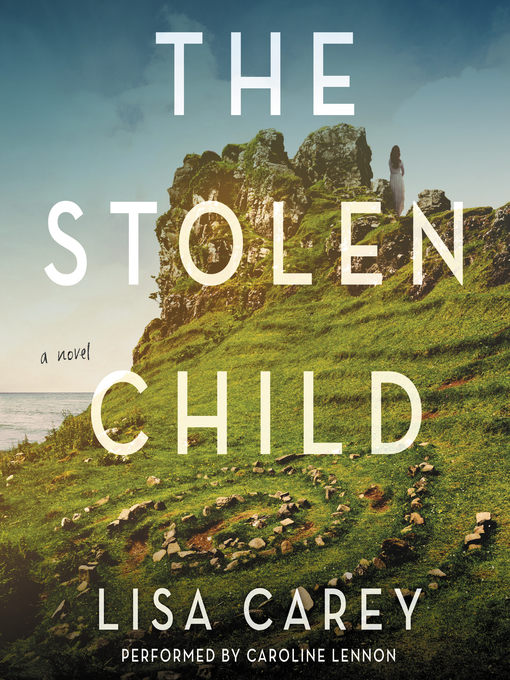 Title details for The Stolen Child by Lisa Carey - Available