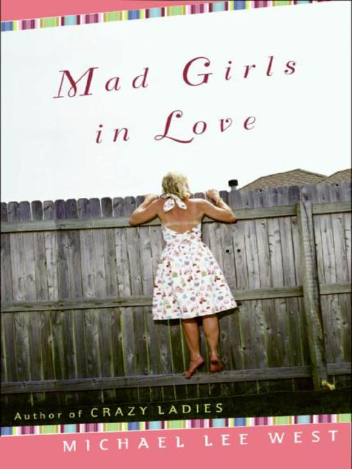 Title details for Mad Girls In Love by Michael Lee West - Wait list