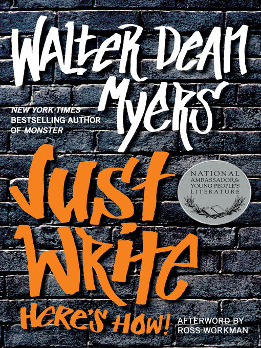 Title details for Just Write by Walter Dean Myers - Wait list