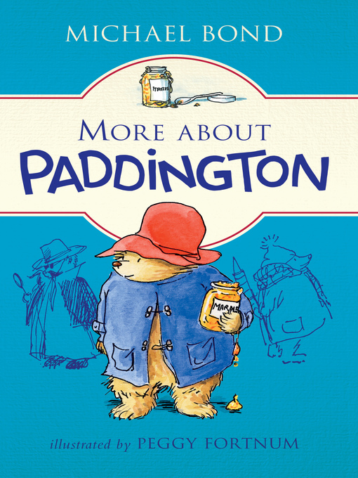 Title details for More About Paddington by Michael Bond - Available