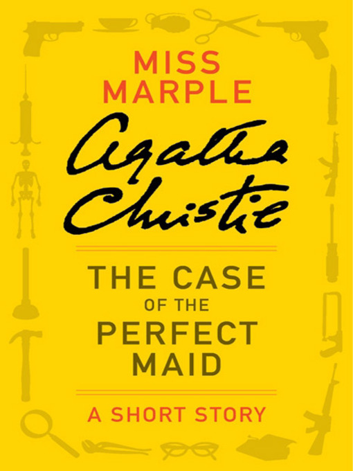 Title details for The Case of the Perfect Maid by Agatha Christie - Wait list