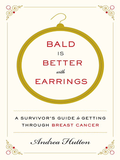 Title details for Bald Is Better with Earrings by Andrea Hutton - Available