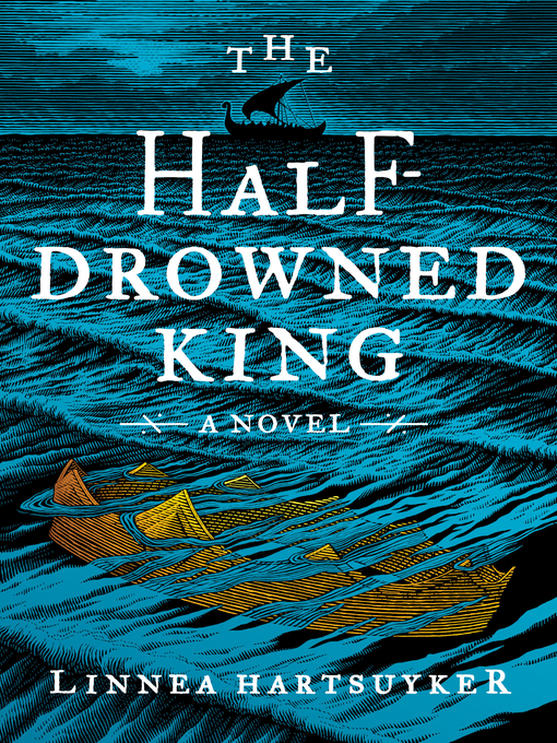 Title details for The Half-Drowned King by Linnea Hartsuyker - Available