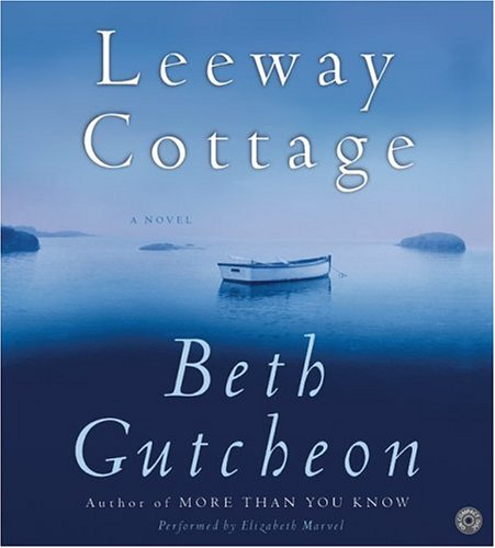 Title details for Leeway Cottage by Beth Gutcheon - Available