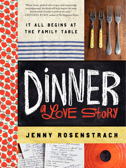 Title details for Dinner: A Love Story by Jenny Rosenstrach - Available