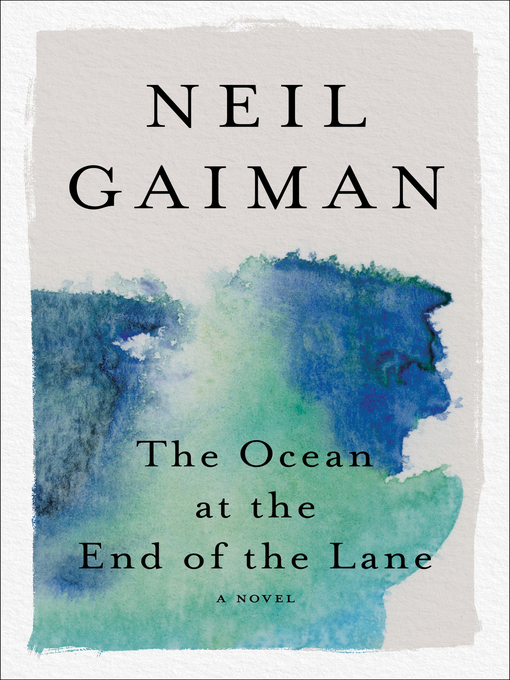 Title details for The Ocean at the End of the Lane by Neil Gaiman - Wait list