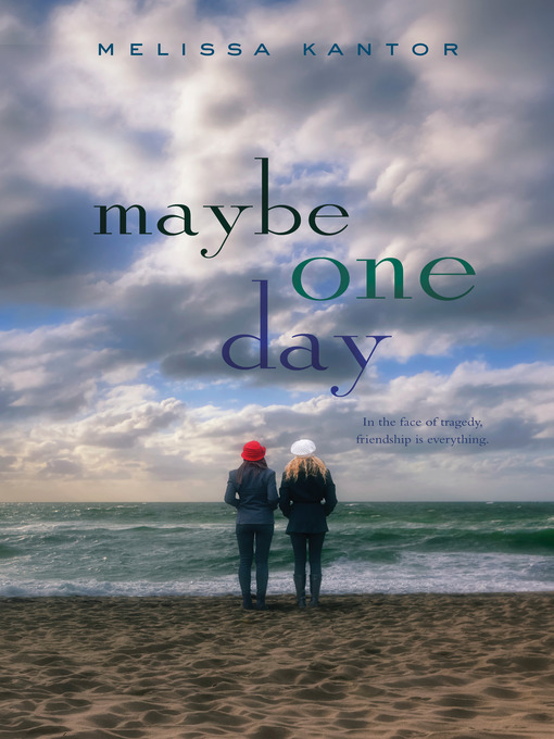 Title details for Maybe One Day by Melissa Kantor - Wait list