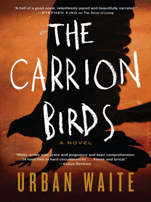Title details for The Carrion Birds by Urban Waite - Available