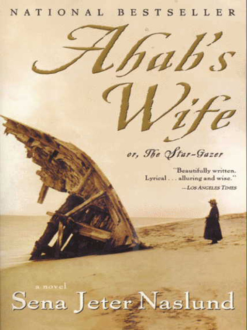 Title details for Ahab's Wife by Sena Jeter Naslund - Available