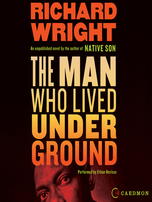Title details for The Man Who Lived Underground by Richard Wright - Available