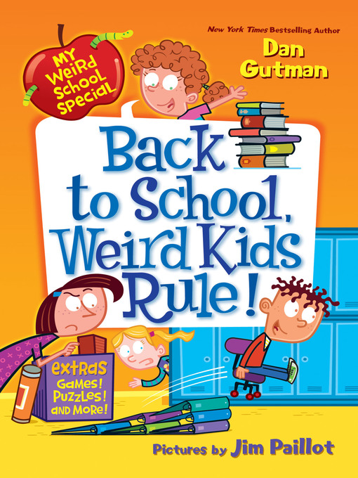 Title details for Back to School, Weird Kids Rule! by Dan Gutman - Wait list