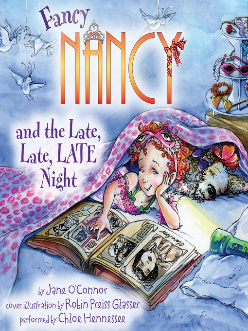 Title details for Fancy Nancy and the Late, Late, LATE Night by Jane O'Connor - Available