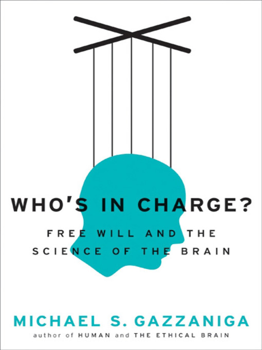 Title details for Who's in Charge? by Michael S. Gazzaniga - Available