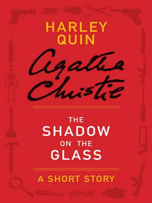 Title details for The Shadow on the Glass by Agatha Christie - Available