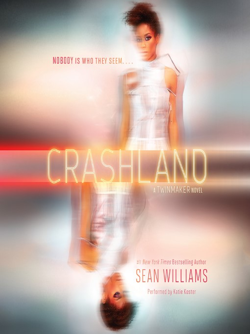 Title details for Crashland by Sean Williams - Available
