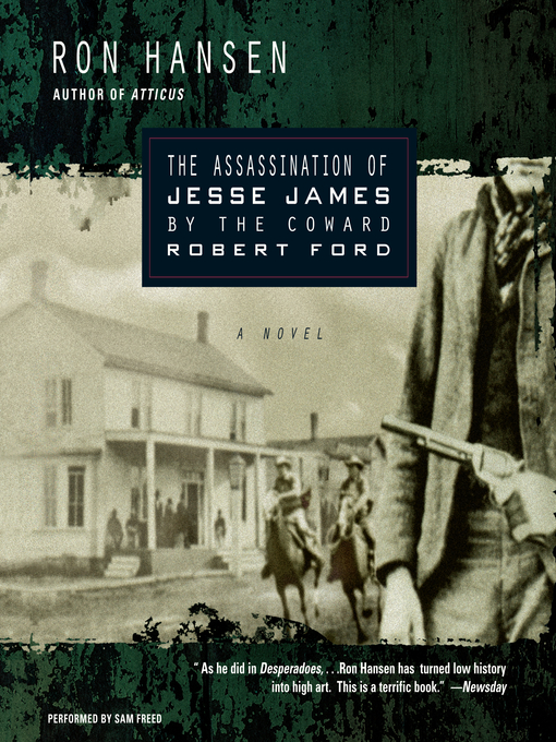 Title details for The Assassination of Jesse James by the Coward Robert Ford by Ron Hansen - Wait list