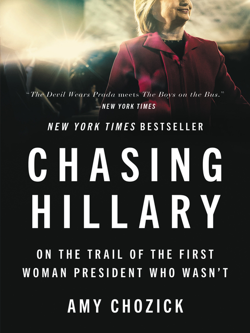 Title details for Chasing Hillary by Amy Chozick - Available