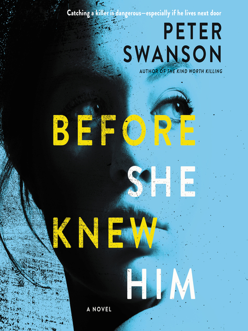 Title details for Before She Knew Him by Peter Swanson - Available