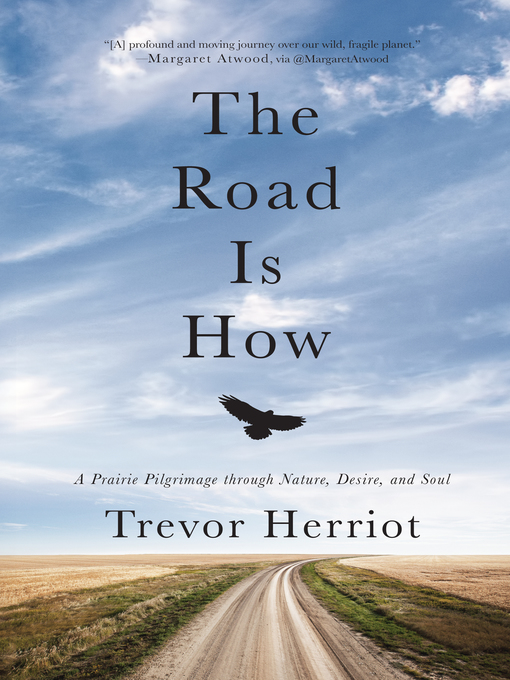 Title details for The Road Is How by Trevor Herriot - Available