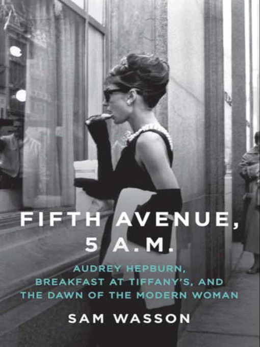 Title details for Fifth Avenue, 5 A. M. by Sam Wasson - Available