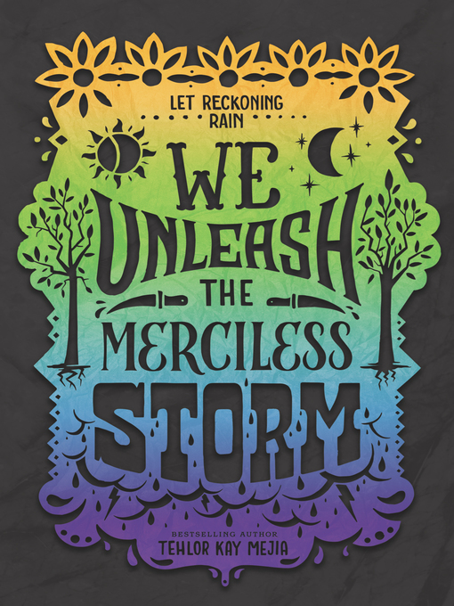 Title details for We Unleash the Merciless Storm by Tehlor Kay Mejia - Wait list