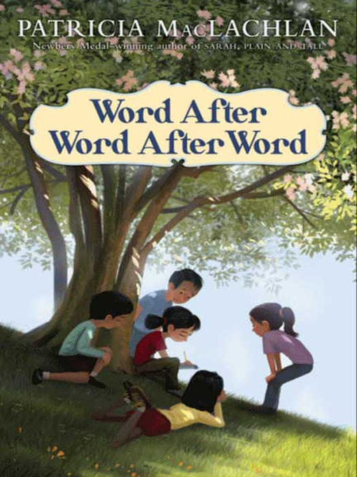 Title details for Word After Word After Word by Patricia MacLachlan - Available