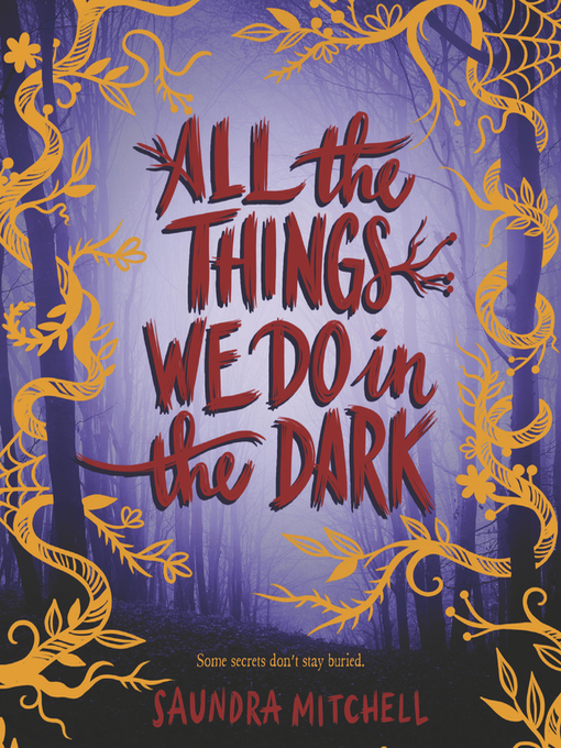 Title details for All the Things We Do in the Dark by Saundra Mitchell - Available
