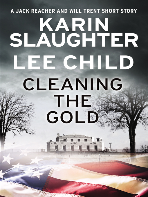 Cleaning the Gold A Jack Reacher and Will Trent Short Story
