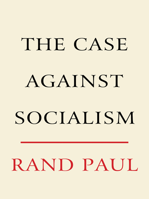 Title details for The Case Against Socialism by Rand Paul - Available