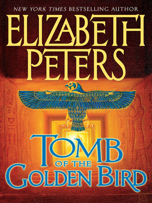 Title details for Tomb of the Golden Bird by Elizabeth Peters - Available