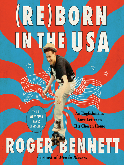 Title details for Reborn in the USA by Roger Bennett - Available