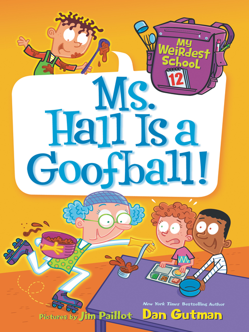 Title details for Ms. Hall Is a Goofball! by Dan Gutman - Available