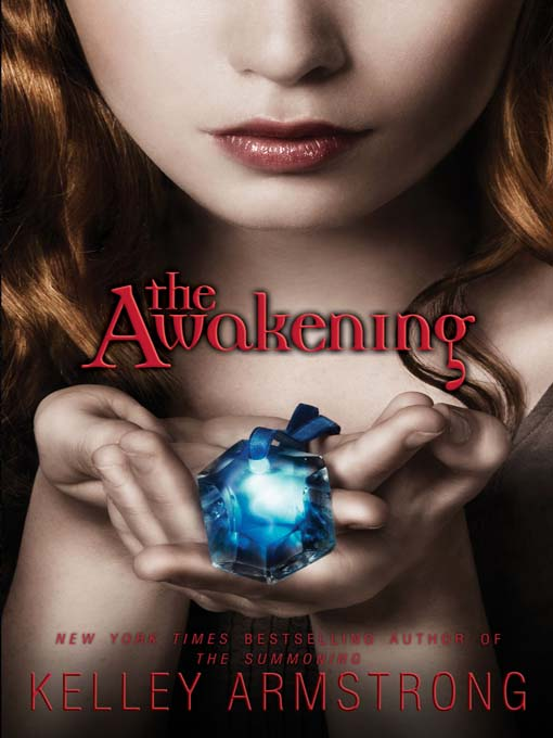 Title details for The Awakening by Kelley Armstrong - Available