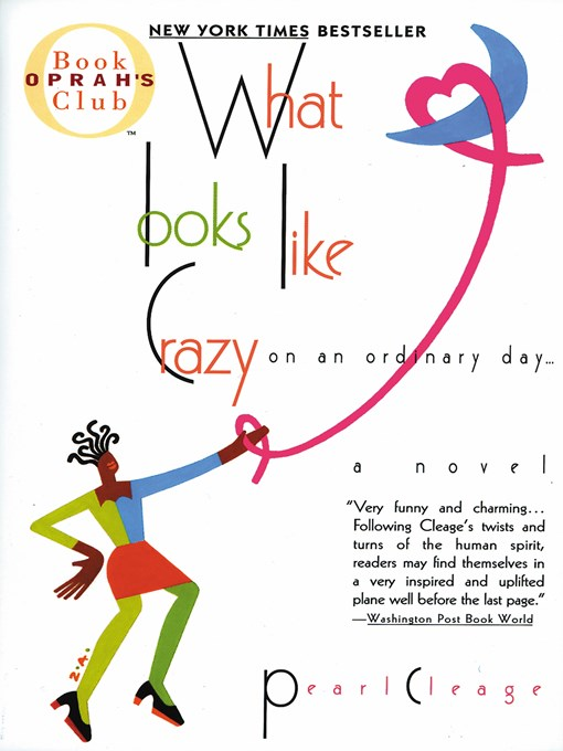 Title details for What Looks Like Crazy on an Ordinary Day by Pearl Cleage - Available