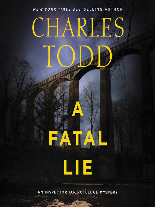 Title details for A Fatal Lie by Charles Todd - Wait list