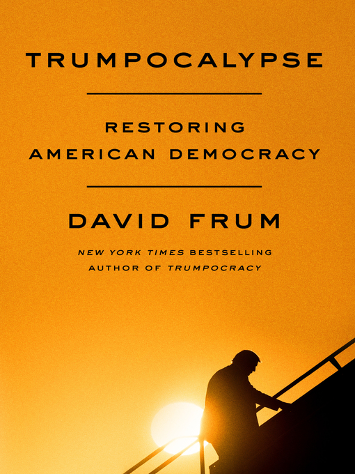 Title details for Trumpocalypse by David Frum - Available