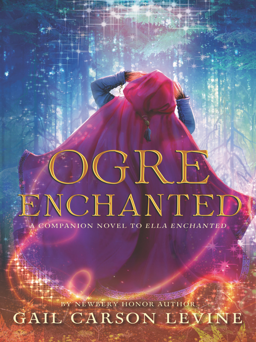 Title details for Ogre Enchanted by Gail Carson Levine - Available
