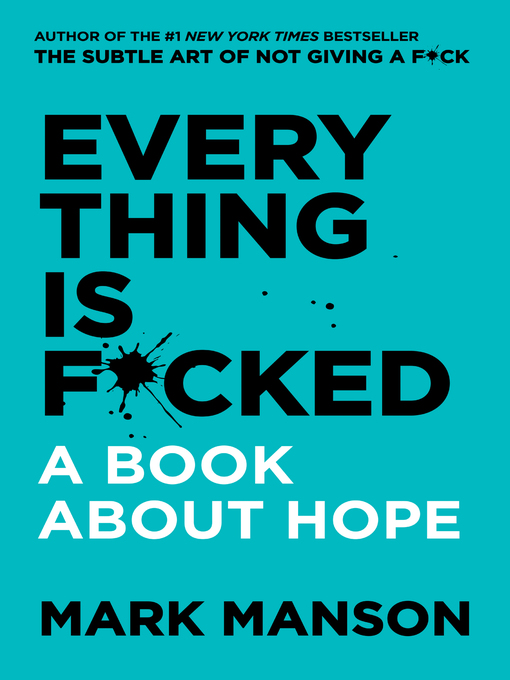 Title details for Everything Is F*cked by Mark Manson - Wait list