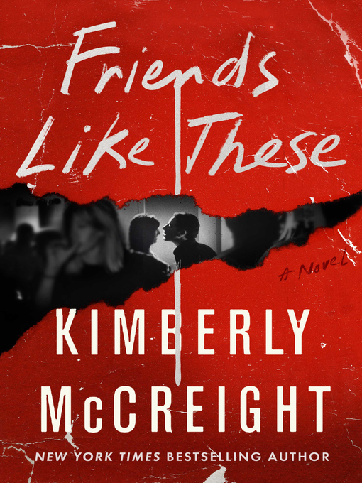 Title details for Friends Like These by Kimberly McCreight - Wait list