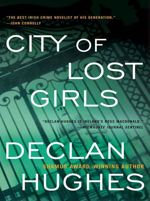 Title details for City of Lost Girls by Declan Hughes - Available