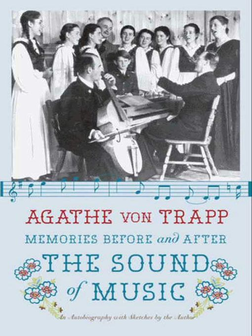 Title details for Memories Before and After the Sound of Music by Agathe von Trapp - Available