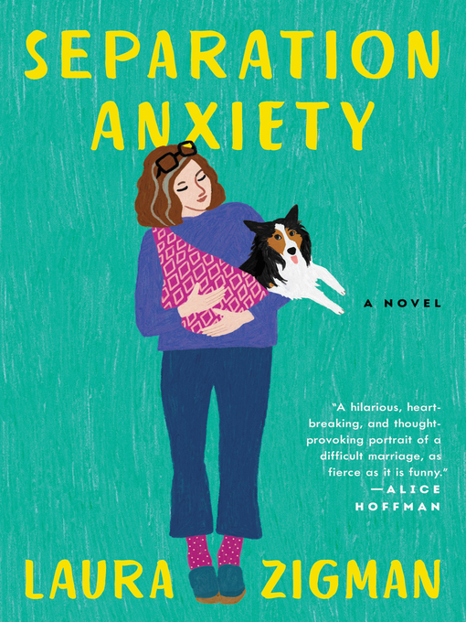 Title details for Separation Anxiety by Laura Zigman - Available