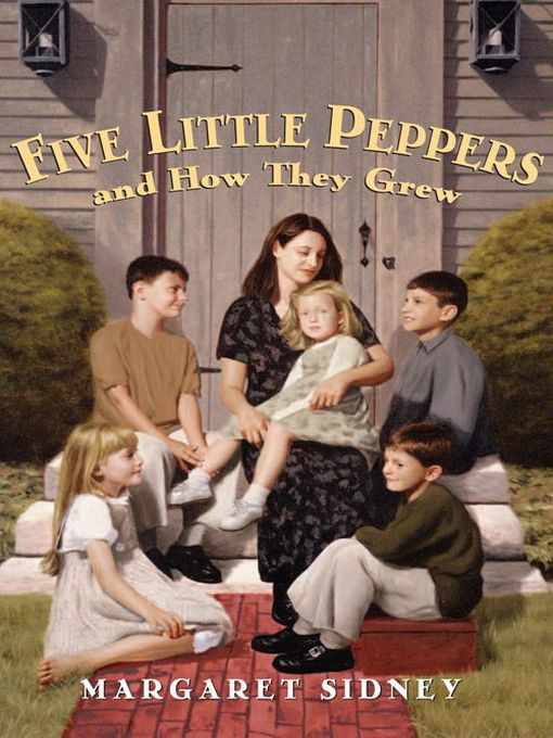 Title details for Five Little Peppers and How They Grew by Margaret Sidney - Available
