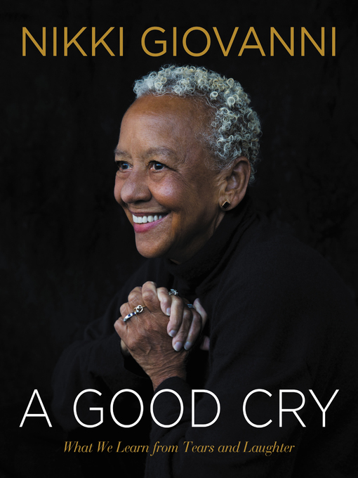 Title details for A Good Cry by Nikki Giovanni - Available