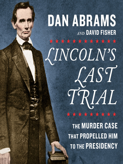 Title details for Lincoln's Last Trial by Dan Abrams - Available