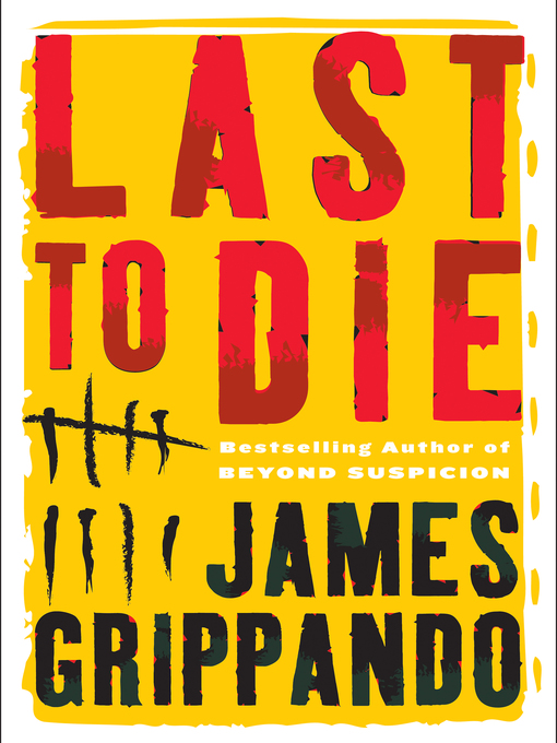 Title details for Last to Die by James Grippando - Available