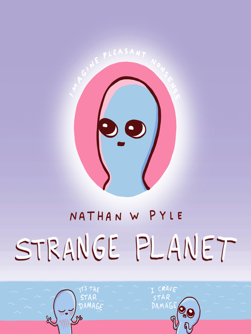 Title details for Strange Planet by Nathan W. Pyle - Wait list