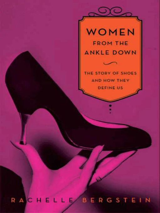 Title details for Women From the Ankle Down by Rachelle Bergstein - Available