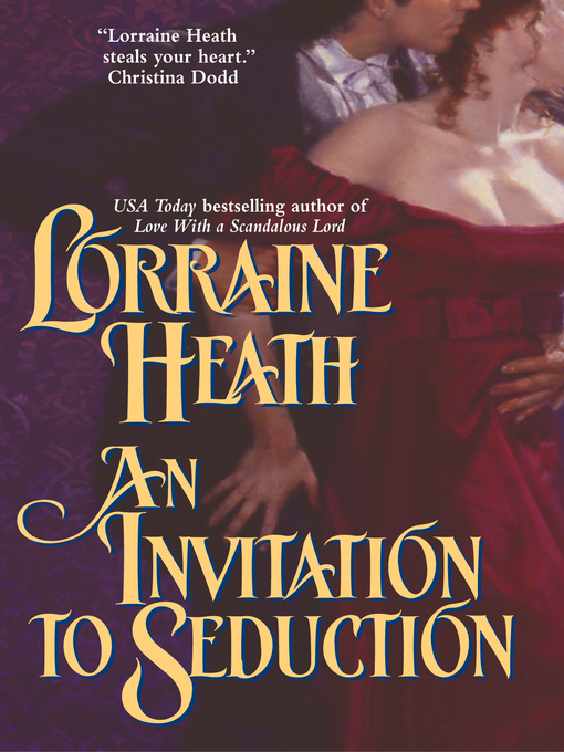 Title details for An Invitation to Seduction by Lorraine Heath - Available